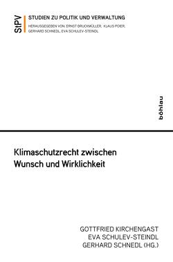Klimaschutzrecht zwischen Wunsch und Wirklichkeit von Kirchengast,  Gottfried, Schnedl,  Gerhard, Schulev-Steindl,  Eva