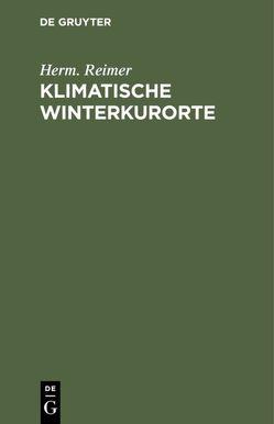 Klimatische Winterkurorte von Reimer,  Herm.