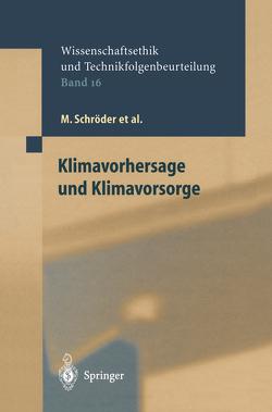 Klimavorhersage und Klimavorsorge von Clausen,  M., Grunwald,  A., Hense,  A., Klepper,  G., Lingner,  S., Ott,  K., Schmitt,  D., Schroeder,  M, Sprinz,  D., Wütscher,  F.