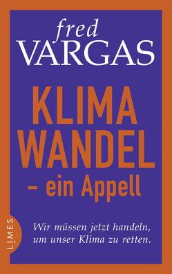 Klimawandel – ein Appell von Schwarze,  Waltraud, Vargas,  Fred