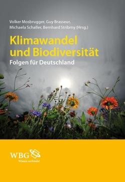 Klimawandel und Biodiversität von Brasseur,  Guy, Mosbrugger,  Volker, Schaller,  Michaela, Stribrny,  Bernhard