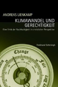 Klimawandel und Gerechtigkeit von Lienkamp,  Andreas
