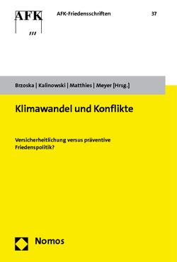 Klimawandel und Konflikte von Brzoska,  Michael, Kalinowski,  Martin, Matthies,  Volker, Meyer,  Berthold