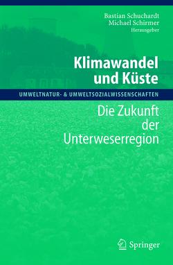 Klimawandel und Küste von Schirmer,  Michael, Schuchardt,  Bastian