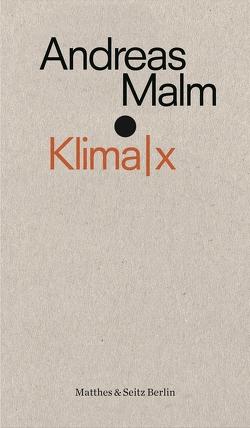 Klima|x von Frühauf,  David, Malm,  Andreas