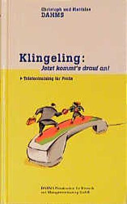 Klingeling – Jetzt kommt's drauf an! von Dahms,  Christoph, Dahms,  Matthias