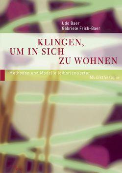 Klingen, um in sich zu wohnen, Band 2 von Frick-Baer,  Gabriele