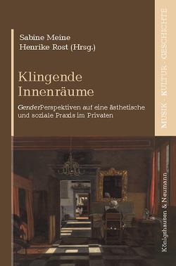 Klingende Innenräume von Meine,  Sabine, Rost,  Henrike
