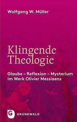 Klingende Theologie von Müller,  Wolfgang W.