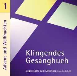 Klingendes Gesangbuch 1 – Advent und Weihnachten von Dietrich,  Bernd