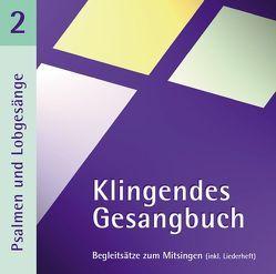 Klingendes Gesangbuch 2 – Psalmen und Lobgesänge von Dietrich,  Bernd