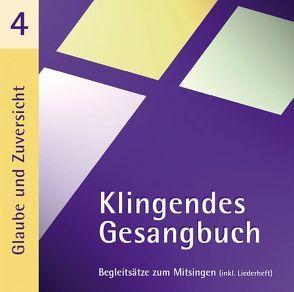 Klingendes Gesangbuch 4 – Glaube und Zuversicht von Dietrich,  Bernd