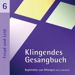 Klingendes Gesangbuch 6 – Freud und Leid von Dietrich,  Bernd