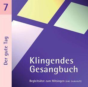 Klingendes Gesangbuch 7 – Der gute Tag von Dietrich,  Bernd, Spaeth,  Simone