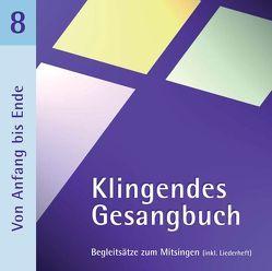 Klingendes Gesangbuch 8 – Von Anfang bis Ende (mit Pfingsten) von Dietrich,  Bernd, Spaeth,  Simone