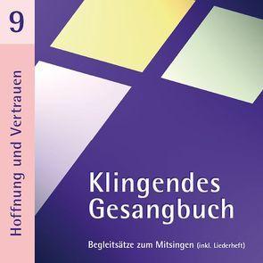 Klingendes Gesangbuch 9 – Hoffnung und Vertrauen von Dietrich,  Bernd