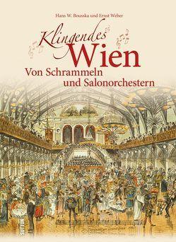 Klingendes Wien von Bousska,  Hans, Weber,  Ernst