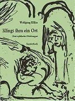 Klingt ihm ein Ort. Drei zyklische Dichtungen von Klähn,  Wolfgang, Seydel,  Bernd