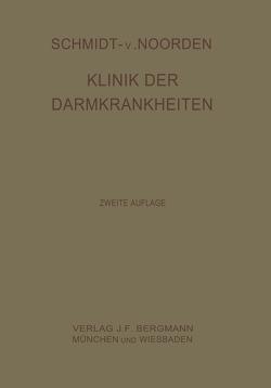Klinik der Darmkrankheiten von Noorden,  C., Schmidt,  Adolf, Strassner,  Horst