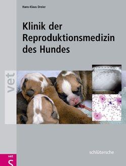 Klinik der Reproduktionsmedizin des Hundes von Dreier,  Hans-Klaus