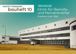 Klinik für Gemüts- und Nervenkranke, Frankfurt a.M. 1930 von Schilling,  Jörg
