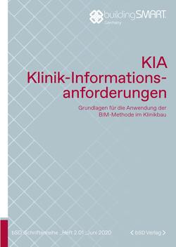 Klinik-Informations-Anforderungen – KIA von buildingSMART Deutschland e. V., Heinz,  Marc, Rehle,  Marc, Schmidt,  Matthias
