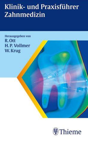Klinik- und Praxisführer Zahnmedizin von Krug,  Wolfgang, Ott,  Rudolf, Vollmer,  Hans-Peter