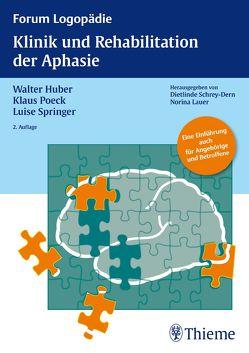 Klinik und Rehabilitation der Aphasie von Huber,  Walter