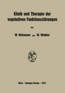 Klinik und Therapie der vegetativen Funktionsstörungen von Birkmayer,  Walther, Winkler,  Wilhelm