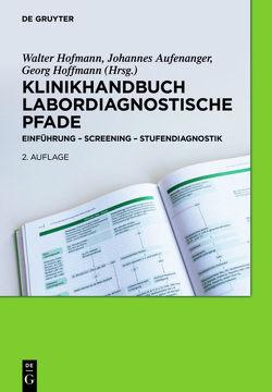 Klinikhandbuch Labordiagnostische Pfade von Aufenanger,  Johannes, Hoffmann,  Georg, Hofmann,  Walter