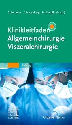 Klinikleitfaden Allgemeinchirurgie Viszeralchirurgie von Pommer,  Axel, Zirngibl,  Hubert