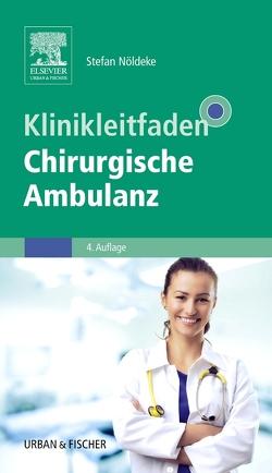 Klinikleitfaden Chirurgische Ambulanz von Nöldeke,  Stefan