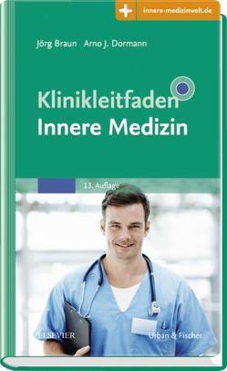 Klinikleitfaden Innere Medizin von Braun,  Joerg, Dormann,  Arno J.