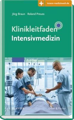 Klinikleitfaden Intensivmedizin von Braun,  Joerg, Preuss,  Roland
