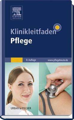 Klinikleitfaden Pflege von Elsevier GmbH