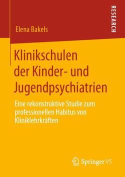 Klinikschulen der Kinder- und Jugendpsychiatrien von Bakels,  Elena