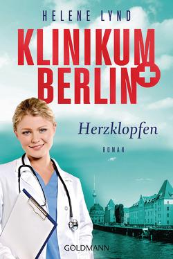 Klinikum Berlin – Herzklopfen von Lynd,  Helene