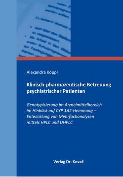 Klinisch-pharmazeutische Betreuung psychiatrischer Patienten von Köppl,  Alexandra