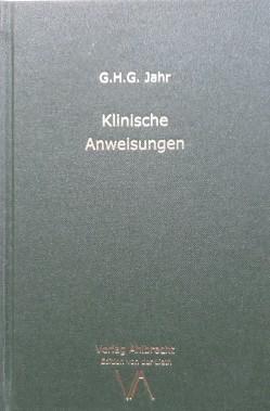 Klinische Anweisungen von Jahr,  Georg Heinrich Gottlieb