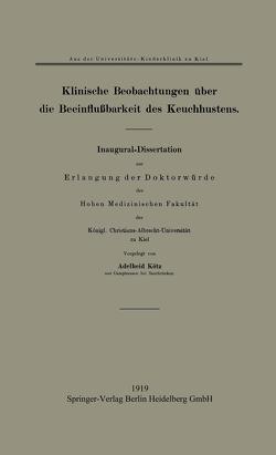 Klinische Beobachtungen über die Beeinflußbarkeit des Keuchhustens von Kötz,  Adelheid