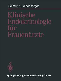 Klinische Endokrinologie für Frauenärzte von Leidenberger,  Freimut A.