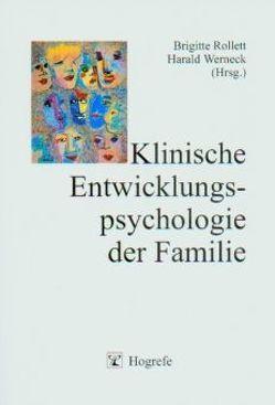 Klinische Entwicklungspsychologie der Familie von Rollett,  Brigitte, Werneck,  Harald