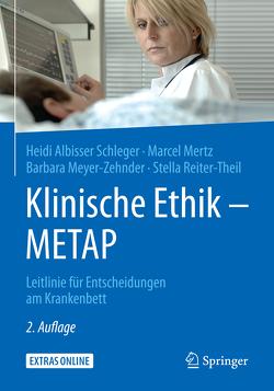 Klinische Ethik – METAP von Albisser Schleger,  Heidi, Mertz,  Marcel, Meyer-Zehnder,  Barbara, Reiter-Theil,  Stella
