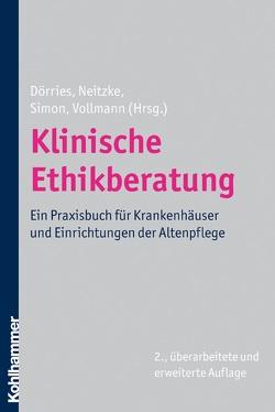 Klinische Ethikberatung von Dörries,  Andrea, Neitzke,  Gerald, Simon,  Alfred, Vollmann,  Jochen