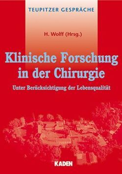 Klinische Forschung in der Chirurgie von Wolff,  Helmut