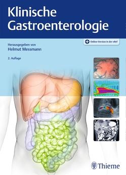 Klinische Gastroenterologie von Messmann,  Helmut