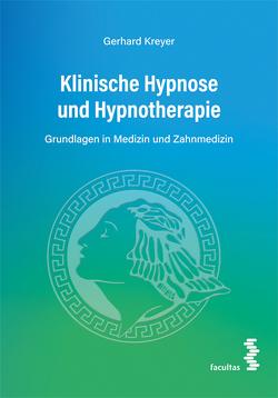 Klinische Hypnose und Hypnotherapie von Kreyer,  Gerhard