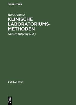 Klinische Laboratoriumsmethoden von Franke,  Hans, Hilgetag,  Günter