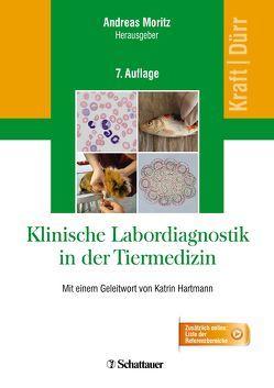 Klinische Labordiagnostik in der Tiermedizin von Dürr,  Ulrich M., Kraft,  Wilfried, Moritz,  Andreas