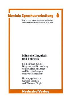 Klinische Linguistik und Phonetik von Blanken,  Gerhard, Ziegler,  Wolfram
